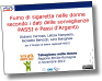 Immagine che linka alla presentazione sul fumo di sigaretta nelle donne secondo i dati delle sorveglianze PASSI e Passi d'Argento in Emilia-Romagna (2.84 MB)