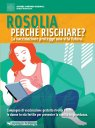 La rosolia. Perch� rischiare