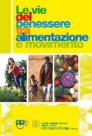 """Immagine dell'opuscolo """"Le vie del benessere tra alimentazione e movimento"""