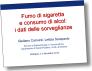 Immagine che linka alla presentazione sul fumo di sigaretta e consumo di alcol in Emilia-Romagna: dati 2009-2012 del sistema di sorveglianza PASSI (8.68 MB)